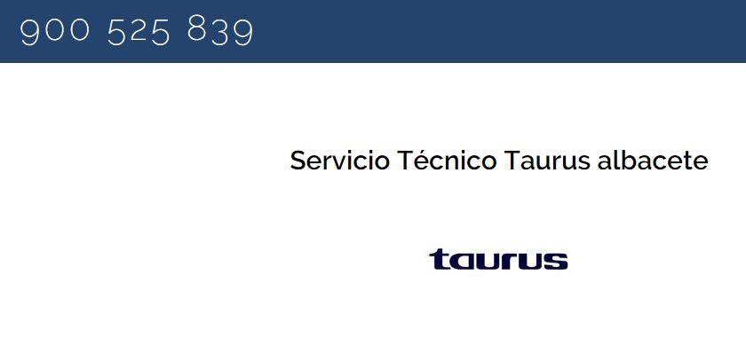 20160229123327-servicio-tecnico-taurus-albacete.jpg